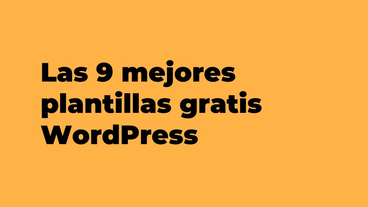 Las 9 mejores plantillas gratis WordPress responsive